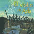 El violín de Ada (Ada's Violin): La historia de la Orquesta de Instrumentos Reciclados del Paraguay Cover Image