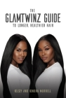 The Glamtwinz Guide to Longer, Healthier Hair Cover Image