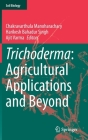 Trichoderma: Agricultural Applications and Beyond (Soil Biology #61) Cover Image