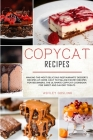 Copycat Recipes: Making the Most Delicious Restaurants' Desserts Recipes at Home. Easy to Follow Pastry Recipes for Beginners. The Ulti Cover Image