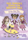 If the Hat Fits (Miss Bunsen's School for Brilliant Girls #1) Cover Image