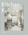Kitchen Kulture: Interiors for Cooking and Private Food Experiences Cover Image