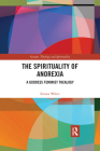 The Spirituality of Anorexia: A Goddess Feminist Thealogy (Gender) Cover Image