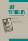 The Art of Co-therapy: How Therapists Work Together Cover Image