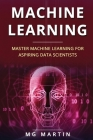Machine Learning: Master Machine Learning For Aspiring Data Scientists Cover Image