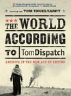 The World According to Tomdispatch: America in the New Age of Empire Cover Image
