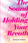 The Sound of Holding Your Breath: Stories Cover Image