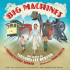 Big Machines: The Story of Virginia Lee Burton Cover Image