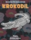 Malbuch für Erwachsene - Dickes Papier - Tiere - Krokodil Cover Image