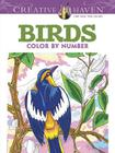 Creative Haven Birds Color by Number Coloring Book (Creative Haven Coloring Books) Cover Image