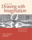 Keys to Drawing with Imagination: Strategies and Exercises for Gaining Confidence and Enhancing Your Creativity Cover Image