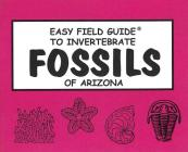 Easy Field Guide to Invertebrate Fossils of Arizona (Uk) (Easy Field Guides) Cover Image