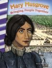 Mary Musgrove: Bringing People Together (Primary Source Readers) Cover Image