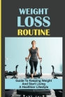 Weight Loss Routine: Guide To Keeping Weight And Start Living A Healthier Lifestyle: Cycle Of Weight Loss Cover Image
