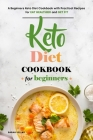 Keto Diet Cookbook for Beginners: A Beginners Keto Diet Cookbook with Practical Recipes for Eat Healthier and Get Fit Cover Image