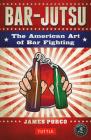 Bar-Jutsu: The American Art of Bar Fighting Cover Image