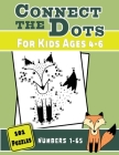 Connect the Dots for Kids Ages 4-6: 101 Dot-To-Dots for Preschoolers and Kindergarteners Cover Image