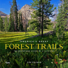 America's Great Forest Trails: 100 Woodland Hikes of a Lifetime Cover Image