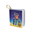 We Three Kings: Hang Me on Your Tree! (Mini Hanging Decoration Christmas Books) Cover Image