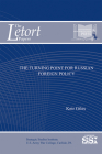 The Turning Point for Russian Foreign Policy (The LeTort Papers) Cover Image