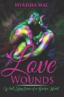 Love Wounds: What May Come of a Broken Heart Cover Image
