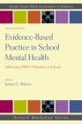 Evidence-Based Practice in School Mental Health: Addressing Dsm-5 Disorders in Schools Cover Image