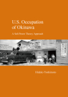 U.S. Occupation of Okinawa: A Soft Power Theory Approach (Japanese Society Series) Cover Image