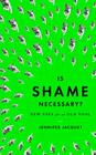 Is Shame Necessary?: New Uses for an Old Tool Cover Image