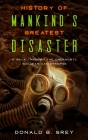 History Of Mankind's Greatest Disaster: A Walk Through The Chernobyl Nuclear Catastrophe Cover Image