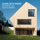 Living with Wood (Contemporary Architecture & Interiors) Cover Image