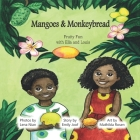 Mangoes & MonkeyBread: Fruity Fun with Ella & Louis Cover Image