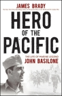 Hero of the Pacific: The Life of Marine Legend John Basilone Cover Image