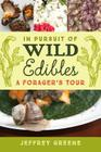In Pursuit of Wild Edibles: A Forager's Tour Cover Image