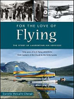 For the Love of Flying: The Story of Laurentian Air Services Cover Image