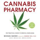 Cannabis Pharmacy Lib/E: The Practical Guide to Medical Marijuana -- Revised and Updated Cover Image