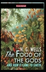 The Food of the Gods and How It Came to Earth Annotated Cover Image