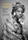 Imaging Culture: Photography in Mali, West Africa (African Expressive Cultures) Cover Image