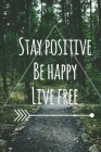 Stay Positive, Be Happy, Live Free Cover Image
