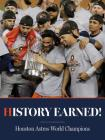 History Earned - Houston Astros World Series Champions Cover Image
