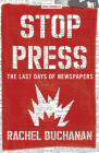 Stop Press: The Last Days of Newspapers (Media Chronicles) Cover Image