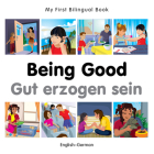 My First Bilingual Book–Being Good (English–German) Cover Image