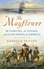 The Mayflower: The Families, the Voyage, and the Founding of America Cover Image