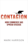 Contagion: How Commerce Has Spread Disease Cover Image