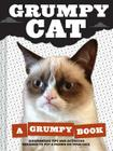 Grumpy Cat: A Grumpy Book (Unique Books, Humor Books, Funny Books for Cat Lovers) Cover Image