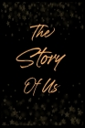 The Story of Us: Our Love Stories Notebook-Notebook For Couple-Valentine Gift For Couple-Valentine Notebook For Amazing Partner Cover Image