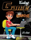 Scratch Coding Game: The Ultimate Step-by-Step Visual Guide for Kids to Learn Computer Coding, Make Animations and Design Awesome Projects. Cover Image