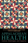 Appalachian Health: Culture, Challenges, and Capacity Cover Image