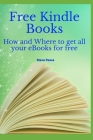 Free Kindle Books: How and where to get all your ebooks for free Cover Image