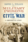 Military Prisons of the Civil War Cover Image