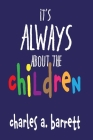 It's Always About the Children Cover Image